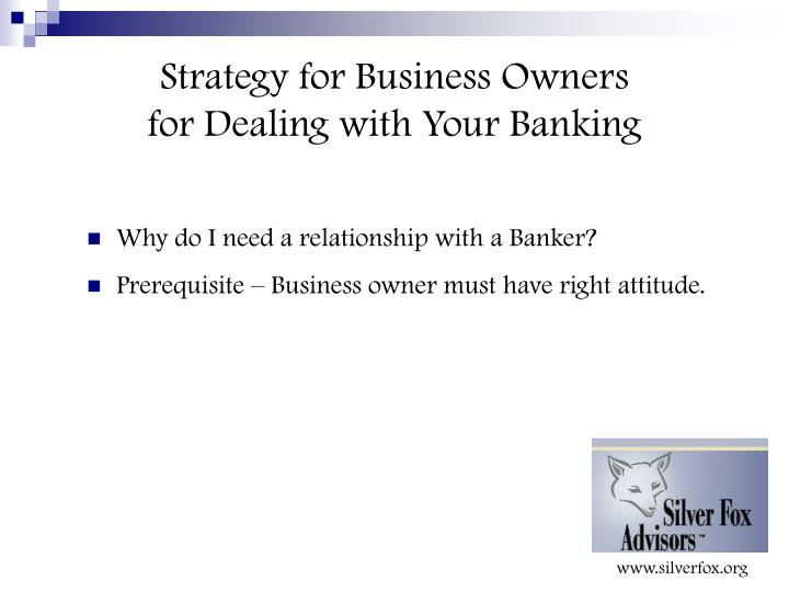Strategy for business owners for dealing with your banking