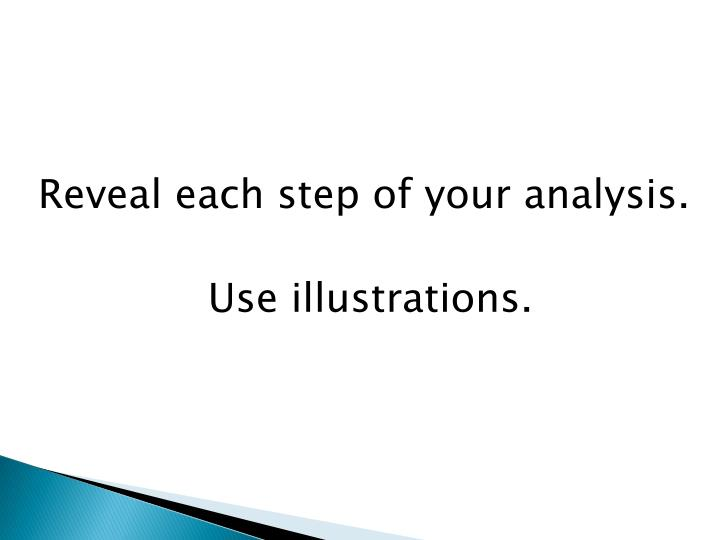 Reveal each step of your analysis.