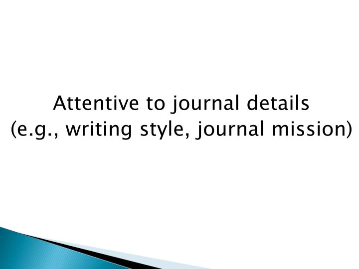 Attentive to journal details