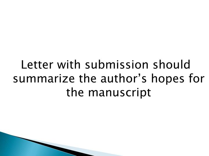 Letter with submission should summarize the author's hopes for the manuscript