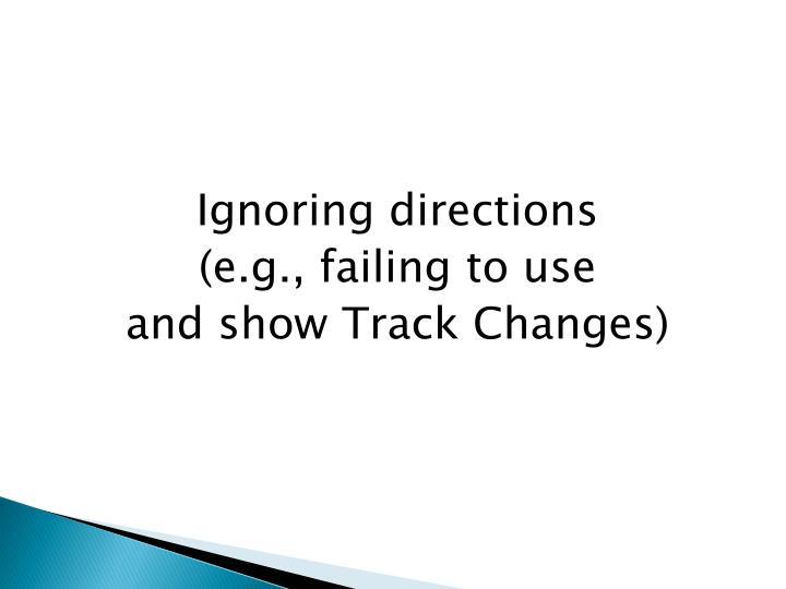 Ignoring directions