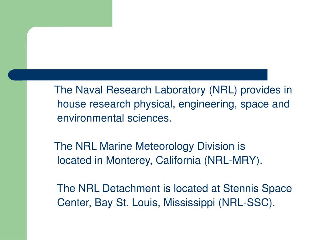 The Naval Research Laboratory (NRL) provides in