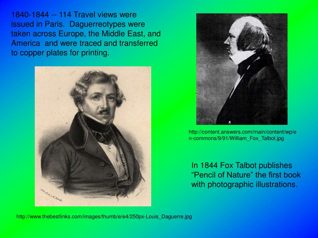 1840-1844 -- 114 Travel views were issued in Paris.  Daguerreotypes were taken across Europe, the Middle East, and America  and were traced and transferred to copper plates for printing.
