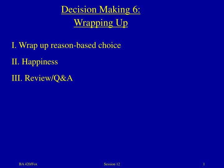 Decision Making 6: