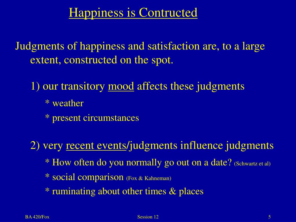 Happiness is Contructed