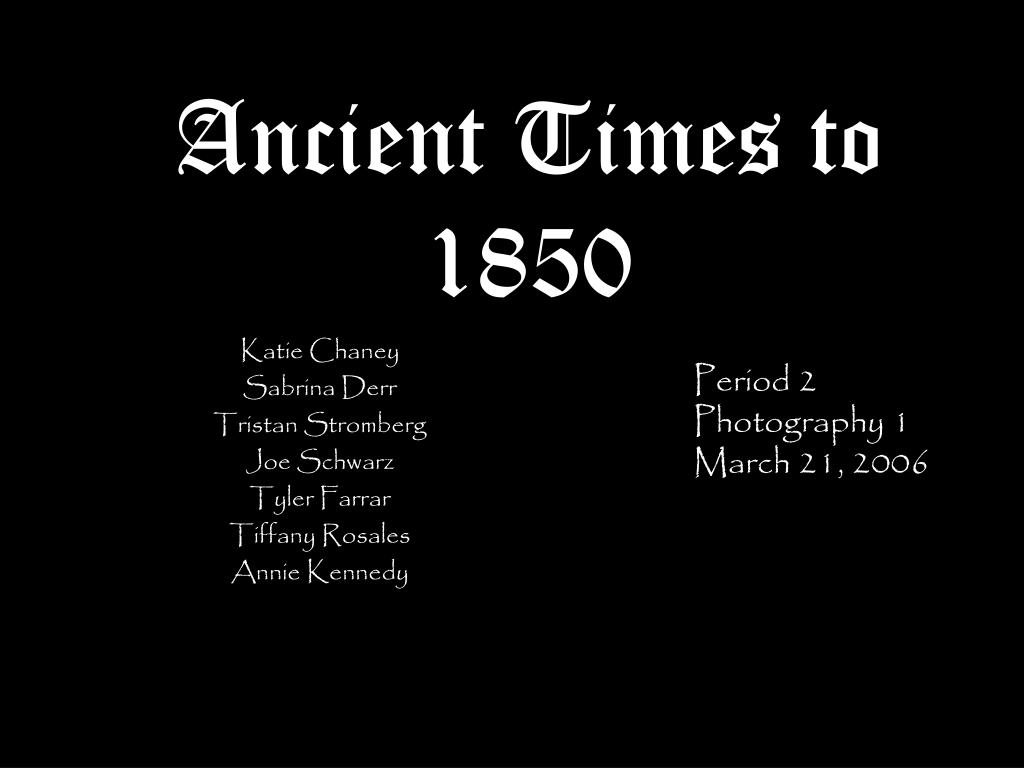 Ancient Times to 1850
