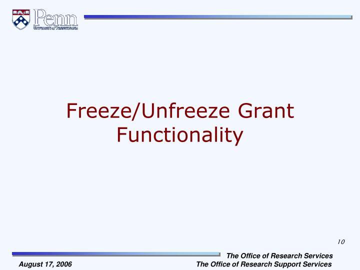 Freeze/Unfreeze Grant Functionality