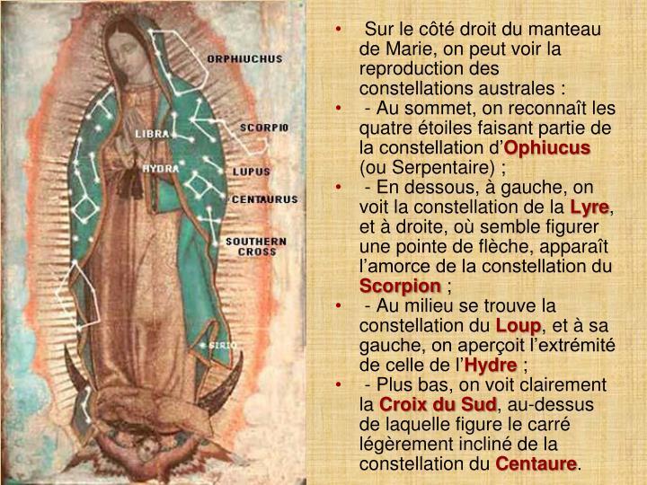 Sur le côté droit du manteau de Marie, on peut voir la reproduction des constellations australes: