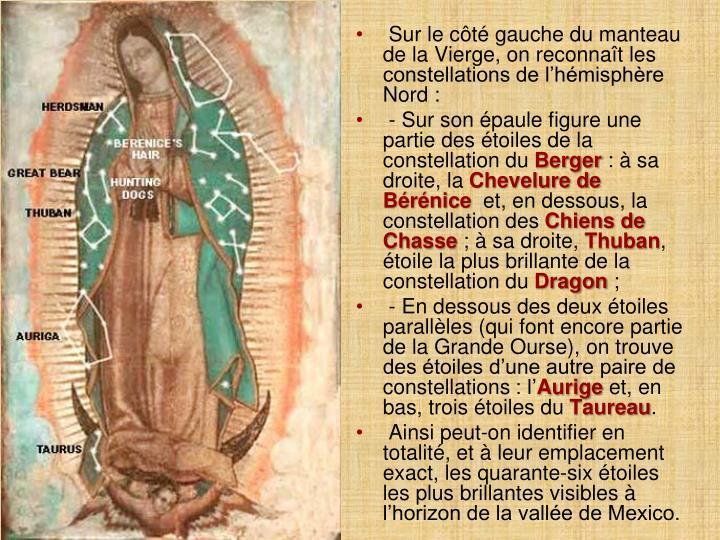 Sur le côté gauche du manteau de la Vierge, on reconnaît les constellations de l'hémisphère Nord: