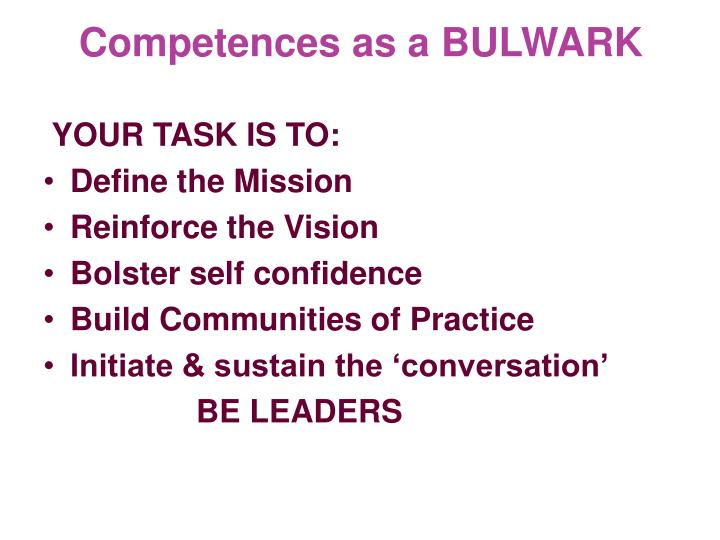 Competences as a BULWARK