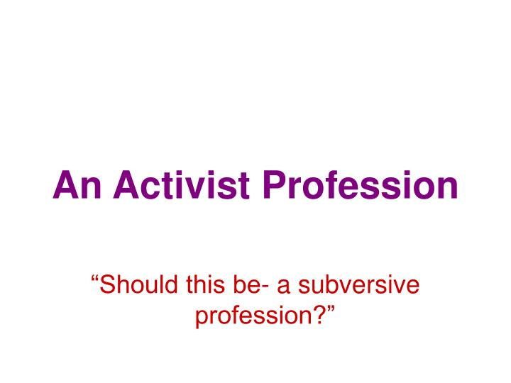 An Activist Profession