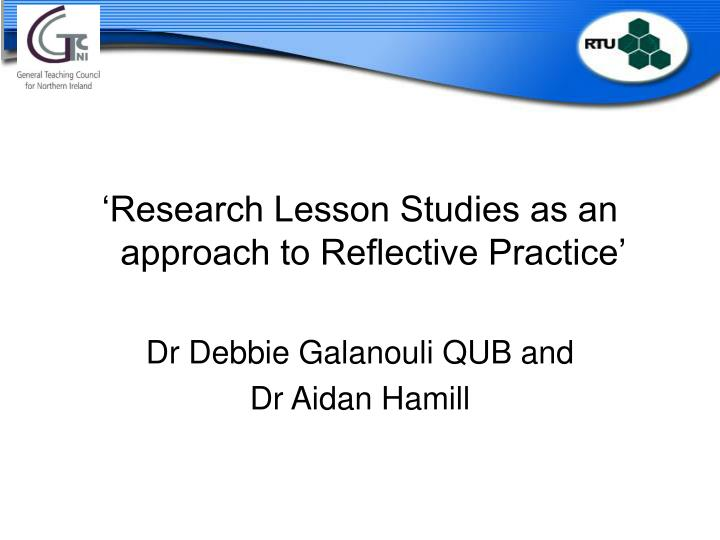 'Research Lesson Studies as an approach to Reflective Practice'