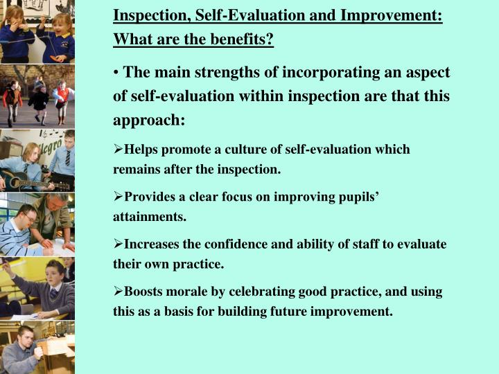 Inspection, Self-Evaluation and Improvement: What are the benefits?