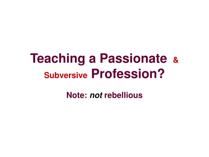 Teaching a Passionate