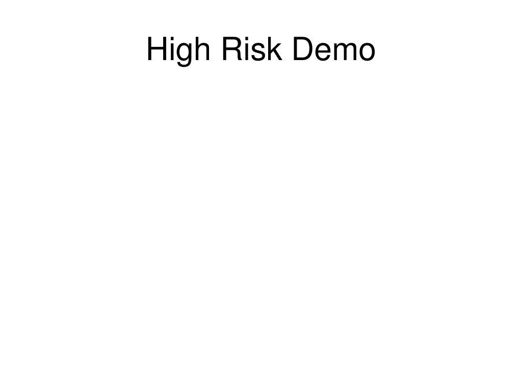 High Risk Demo