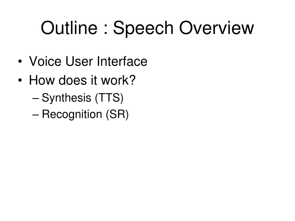 Outline : Speech Overview