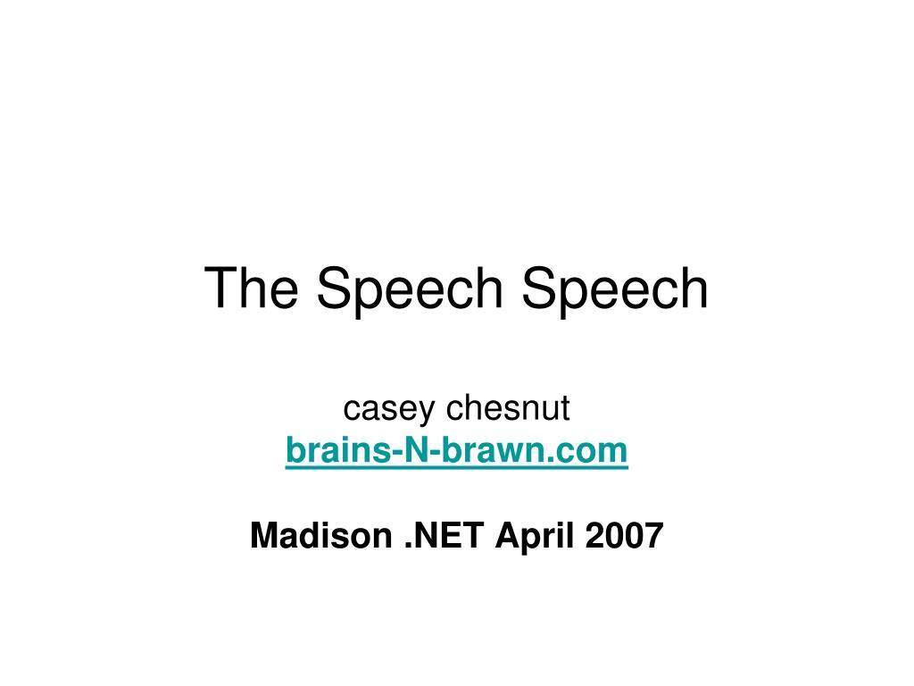 The Speech Speech