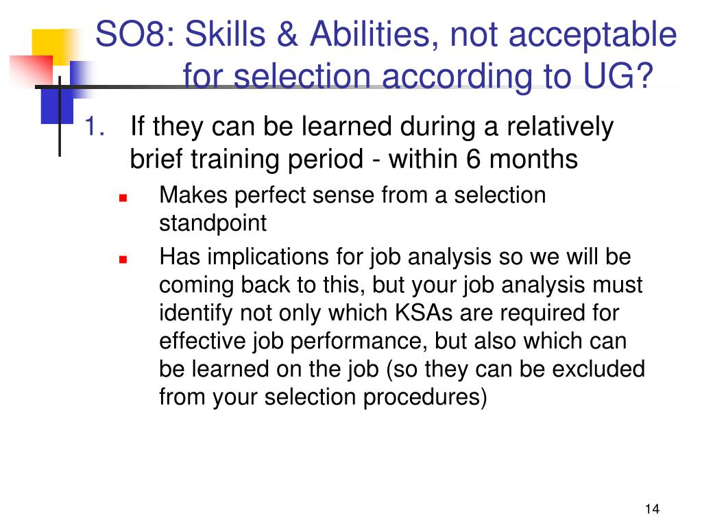 SO8: Skills & Abilities, not acceptable