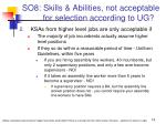 so8 skills abilities not acceptable for selection according to ug15