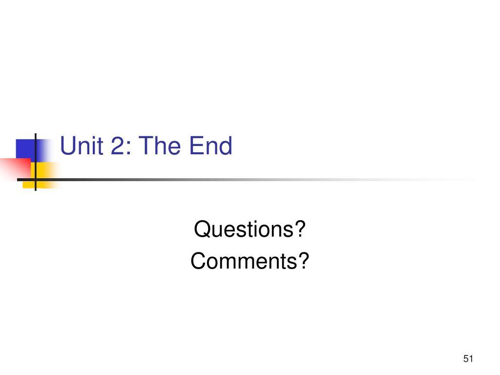 Unit 2: The End