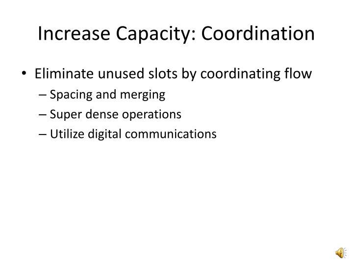 Increase Capacity: Coordination