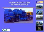 tacrom introduction 2250 hhp pump unit