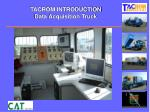 tacrom introduction data acquisition truck2