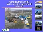 tacrom introduction mobile versatile purpose built equipment