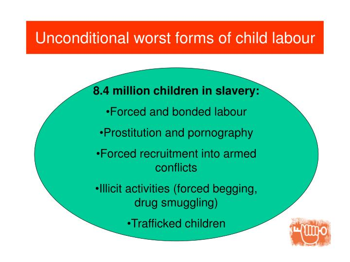 Unconditional worst forms of child labour