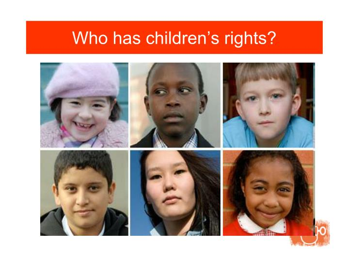 Who has children's rights?