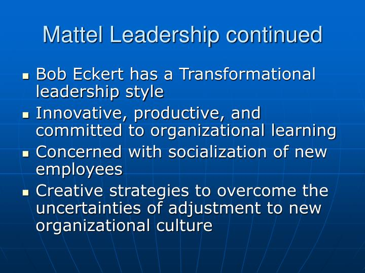 Mattel Leadership continued