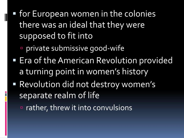 for European women in the colonies there was an ideal that they were supposed to fit into