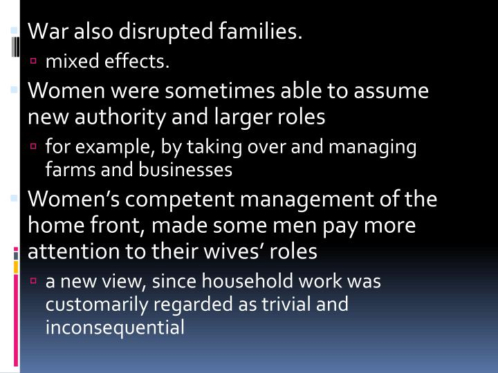 War also disrupted families.