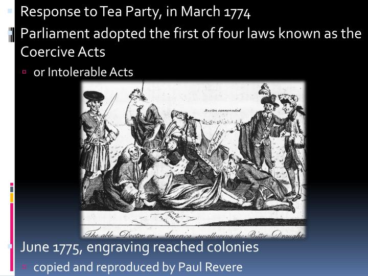 Response to Tea Party, in March 1774