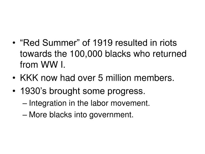 """Red Summer"" of 1919 resulted in riots towards the 100,000 blacks who returned from WW I."