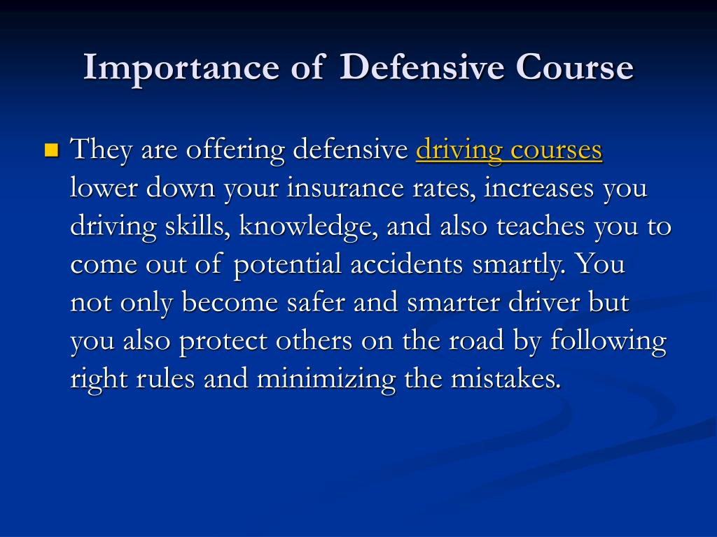 Importance of Defensive Course