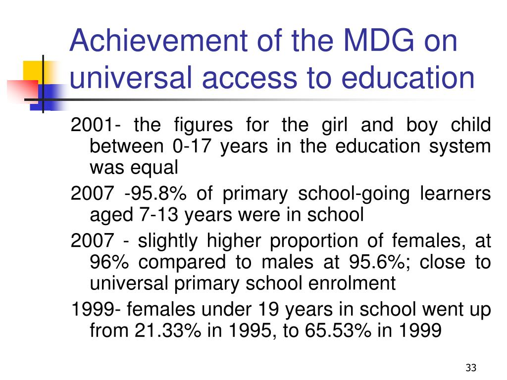 Achievement of the MDG on universal access to education