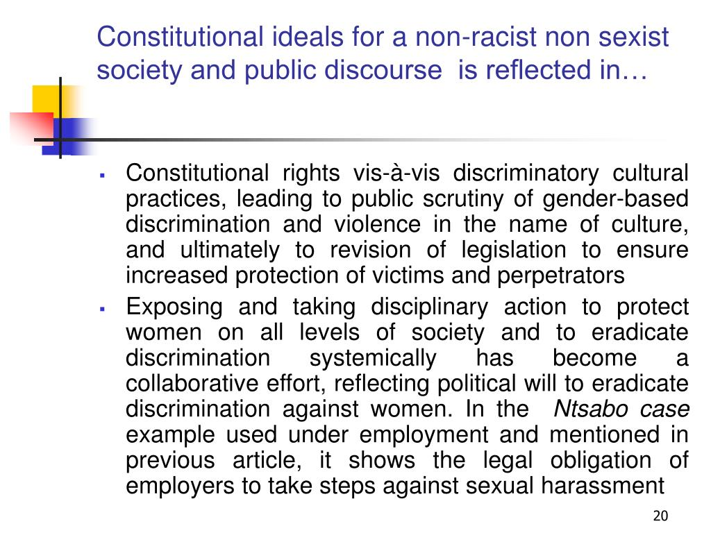 Constitutional ideals for a non-racist non sexist society and public discourse  is reflected in…