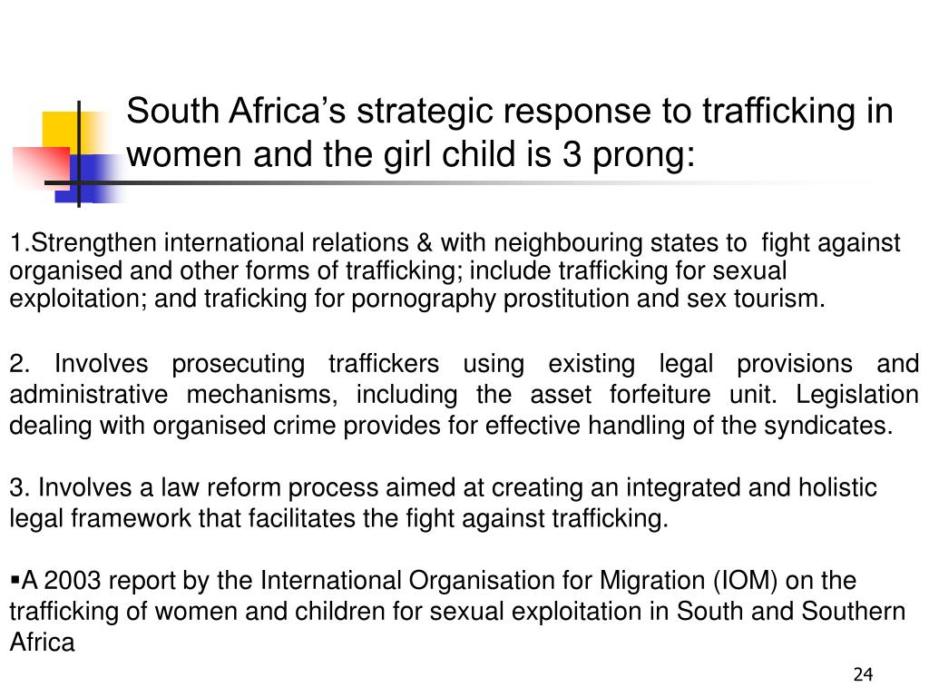 South Africa's strategic response to trafficking in women and the girl child is 3 prong: