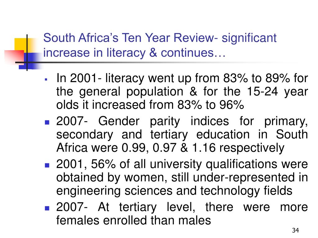 South Africa's Ten Year Review- significant increase in literacy & continues…