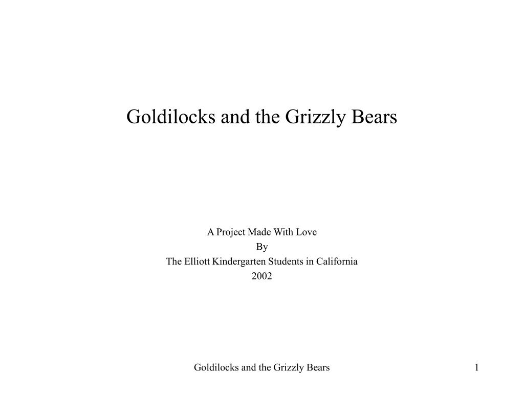 Goldilocks and the Grizzly Bears