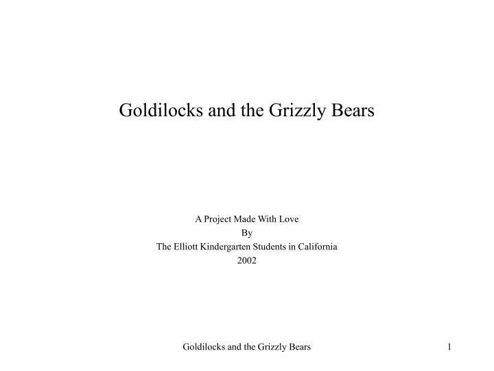 Goldilocks and the grizzly bears l.jpg