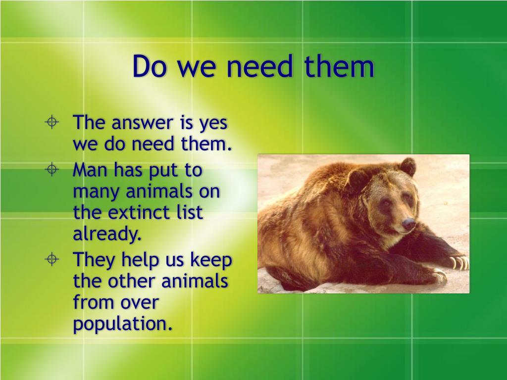 Do we need them