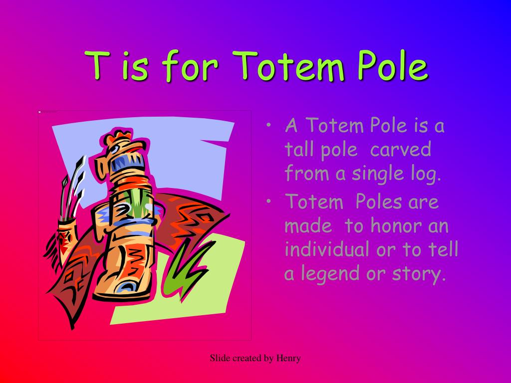 T is for Totem Pole
