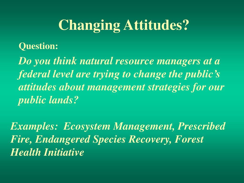 Changing Attitudes?