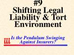 9 shifting legal liability tort environment is the pendulum swinging against insurers