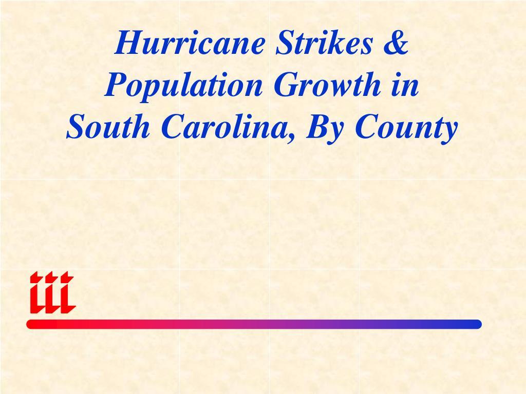 Hurricane Strikes & Population Growth in