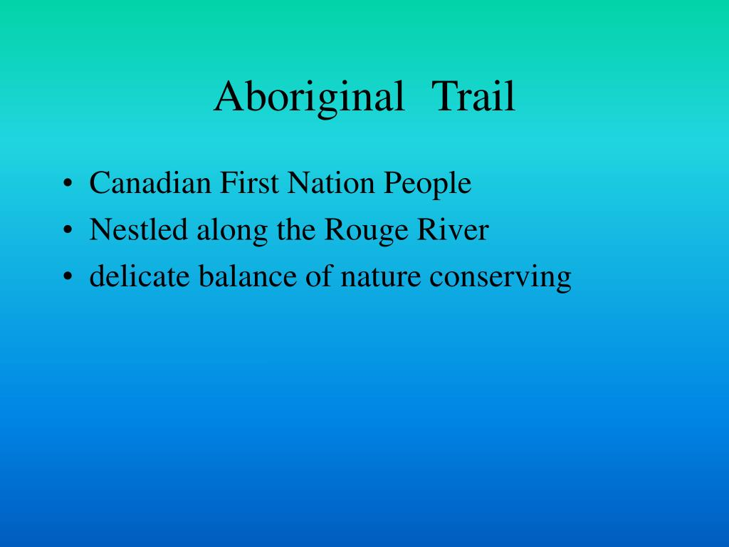 Aboriginal	Trail