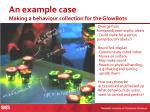 an example case making a behaviour collection for the glowbots