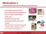 motivation 1 people already accessorise and dress up their devices